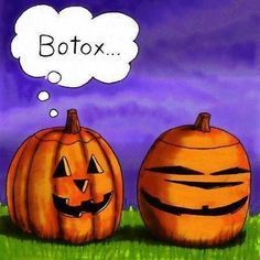 Botox pumpkin funny funny quotes pumpkin halloween pumpkins halloween pictures happy halloween halloween images halloween ideas halloween humor funny halloween pictures funny halloween quotes botox