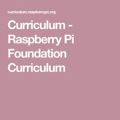 Curriculum - Raspberry Pi Foundation Curriculum