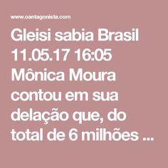 """Gleisi sabia  Brasil 11.05.17 16:05 Mônica Moura contou em sua delação que, do total de 6 milhões de reais para a campanha de Gleisi Hoffmann ao Senado, 4 milhões de reais foram pagos """"por fora"""". Parte desse valor foi entregue em dinheiro vivo numa produtora de Curitiba. Gleisi, vale repetir, sabia de tudo, segundo a delatora."""