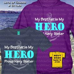 Proud Navy Sister Shirts - My Brother is My Hero by NavyMomShirts.com #NavySister #NavyShirts