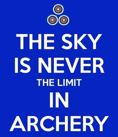 ...the sky is never the limit in archery.