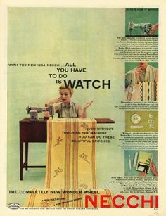 Necchi sewing machine ad, 1953 vintage ~ This used to be known as a great sewing machine, is it even around anymore? Sewing Art, Sewing Tools, Sewing Notions, Sewing Projects, Vintage Advertisements, Vintage Ads, Vintage Posters, Vintage Sewing Rooms, Retro Housewife