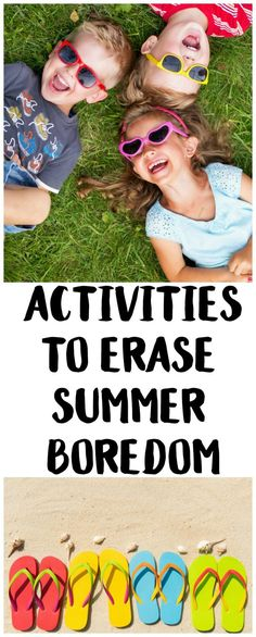 10 Activities To Erase Summer Boredom