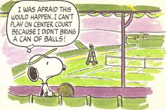 Stuff We Say While Learning Tennis: Snoopy loves Wimbledon so you should too. He went there to play tennis, but all you have to do is tune it in on your Telly via ESPN. .