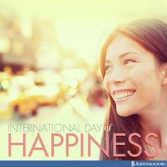 The Church of Scientology celebrates #InternationalDayOfHappiness because the pursuit of happiness is a fundamental human goal.