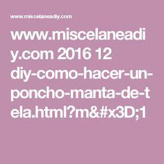 www.miscelaneadiy.com 2016 12 diy-como-hacer-un-poncho-manta-de-tela.html?m=1