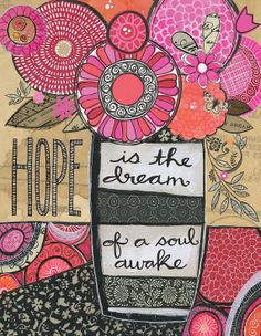 hope is - floral, coffee stain, collage, colourful, nature, inspirational 8x10 GICLEE PRINT