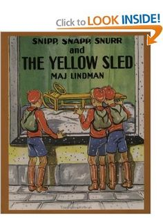 Snipp, Snapp, Snurr and the Yellow Sled: by Maj Lindman: