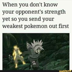 When you don't know your opponent's strength yet so you send your weakest pokemon out first - iFunny :) Uzumaki Boruto, Shikamaru, Naruto Shippuden Anime, Anime Naruto, Sasunaru, Naruto Quotes, Funny Naruto Memes, Pokemon Memes, Me Anime