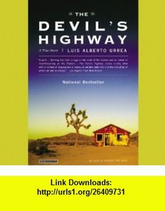 The Devils Highway A True Story (9781611136388) Luis Alberto Urrea , ISBN-10: 1611136385  , ISBN-13: 978-1611136388 ,  , tutorials , pdf , ebook , torrent , downloads , rapidshare , filesonic , hotfile , megaupload , fileserve