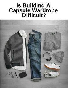 Is Building A Capsule Wardrobe Difficult #mensfashion #fashion