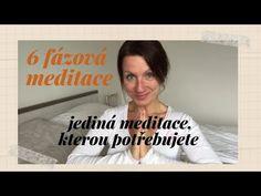 6 fázová meditace |jediná meditace, kterou potřebujete| meditace&vizualizace - YouTube Yoga, Youtube, Women, Youtubers, Youtube Movies, Woman