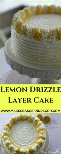A recipe for lemon drizzle layer cake from Makes, Bakes and Decor. Lemon drizzle cake layers covered in lemon swiss meringue buttercream. A great cake for Easter!