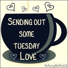 Sending Out Some Tuesday Love