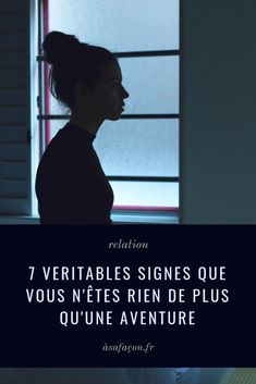 7 VERITABLES Signes Que Vous N'êtes RIEN De Plus Qu'une Aventure Signs, Death, Dating, Relationship, Facts, Love, Couples, Voici, Quotes