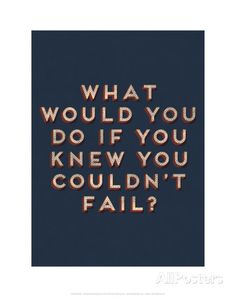 <3Couldn't Fail Print~    @ AllPosters.com  xoxoxoxoxoxoxoxoxoxoxoxoxoxox   = )
