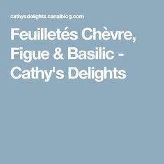 Feuilletés Chèvre, Figue & Basilic - Cathy's Delights