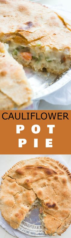 EASY & CREAMY Cauliflower Pot Pie Recipe!This easy Vegetarian Pot Pie uses frozen pie crusts to make a delicious dinner! The pot pie is made with cauliflower, carrots and peas filling in a creamy sauce! It's a healthy, vegetable friendly solution to homemade chicken pot pie!