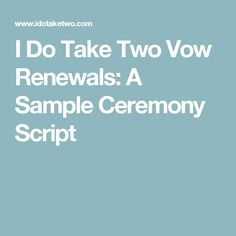 I Do Take Two Vow Renewals: A Sample Ceremony Script