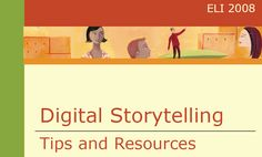 Digital Storytelling: Tips and Resources