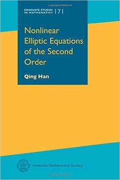 Nonlinear elliptic equations of the second order / Qing Han. 2016. Máis información: http://bookstore.ams.org/gsm-171