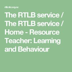 The RTLB service / The RTLB service / Home - Resource Teacher: Learning and Behaviour Resource Teacher, Teacher Resources, Behavior, Math Equations, Learning, Behance, Studying, Teaching, Resource Room Teacher