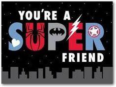 You're a SUPER friendl