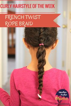 Curly Hairstyle of the Week: Awesome French Twist Rope Braid