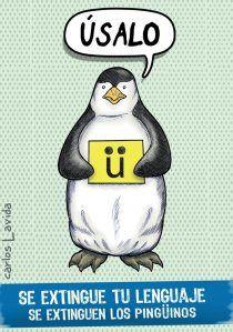 diéresis : Se extingue tu lenguaje, se extinguen los pingüinos. Campaña contra la discrimación de letras y signos ortográficos