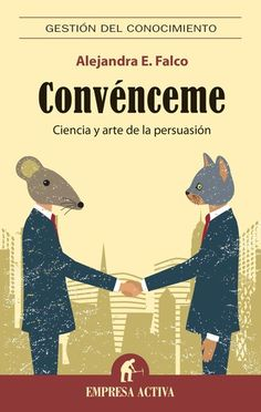 Buy Convénceme by Alejandra Falco and Read this Book on Kobo's Free Apps. Discover Kobo's Vast Collection of Ebooks and Audiobooks Today - Over 4 Million Titles! Book Club Books, Book Lists, Books To Read, My Books, Love Book, This Book, Coaching, Psychology Books, Book Recommendations