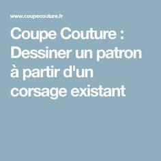 Coupe Couture : Dessiner un patron à partir d'un corsage existant