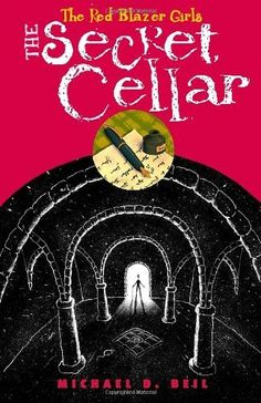 The Red Blazer Girls: The Secret Cellar by Michael D. Beil. $11.98. Author: Michael D. Beil. Reading level: Ages 10 and up. 288 pages. Series - The Red Blazer Girls (Book 4). Publisher: Knopf Books for Young Readers (October 9, 2012). Save 33% Off!