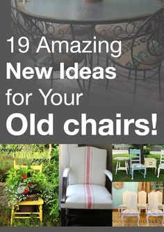 19 Amazing New Ideas for Your Old chairs!