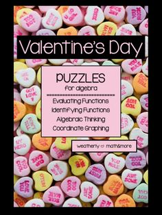 Give your students a treat for Valentine's Day. Six puzzles for practicing algebra skills.