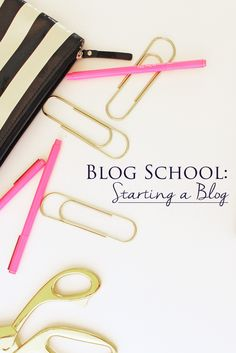 Blog School: Starting a Blog // by The Yuppie Files