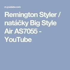 Remington Styler / natáčky Big Style Air AS7055 - YouTube