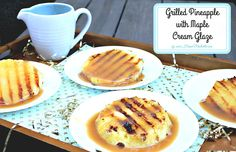 Grilled Pineapple with Maple Cream Glaze Recipe: Easy little desserts that will brighten your next outdoor party by HomeMadeville