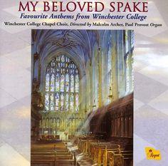 Winchester College Chapel Choir - Mendelssohn/Ireland: My Beloved Spake