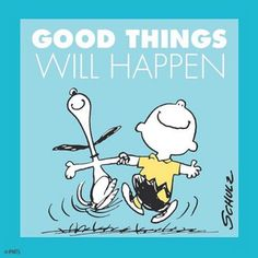 Good things will happen.
