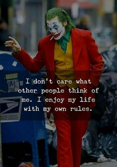 Inspirational Positive Quotes :I dont care what other people think of me. I enjoy my life with my own rules. <br> Inspirational Positive Quotes Picture DescriptionI dont care what other people think of me. I enjoy my life with my own rules. Joker Love Quotes, Joker Qoutes, Badass Quotes, Positive Attitude Quotes, Mood Quotes, Girl Quotes, Best Attitude Quotes, Positive Things, Joker Images