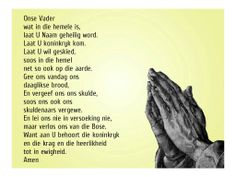 Afrikaanse Inspirerende Gedagtes & Wyshede: Die Onse Vader Mom Prayers, Prayers For Strength, Bible Prayers, Scripture Quotes, Bible Verses, Scriptures, Afrikaans Language, Lekker Dag, Worship Quotes