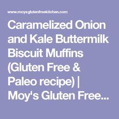 Caramelized Onion and Kale Buttermilk Biscuit Muffins (Gluten Free & Paleo recipe) | Moy's Gluten Free Kitchen, Gluten Free Food, Caribbean and Trinidad
