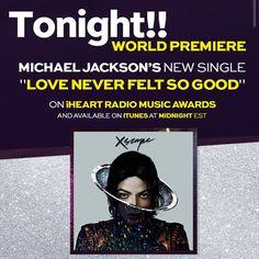 "the world premiere of Michael's new single ""Love Never Felt So Good"" #MJXSCAPE"