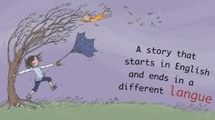 A fun kickstarter project that develops multilingual stories