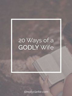 20 Ways of a Godly Wife - Simply Clarke (scheduled via http://www.tailwindapp.com?utm_source=pinterest&utm_medium=twpin&utm_content=post30796238&utm_campaign=scheduler_attribution)