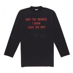 Vetements Men's May The Bridges I Burn Light The Way Long T-Shirt... (€710) ❤ liked on Polyvore featuring men's fashion, men's clothing, men's shirts, men's t-shirts, mens t shirts, mens long tee shirts, mens long t shirts and mens long sleeve tshirts