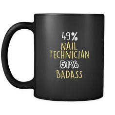 Product Style Nail Technician 49 51 Bad 11oz Black Mug
