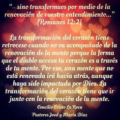La transformación del corazón y la renovación de la mente.