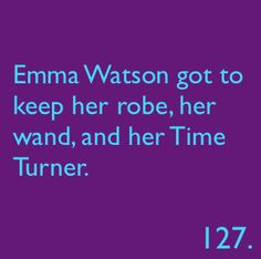 Emma Watson got to keep her robe, her wand, and her Time Turner.