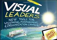 """Read """"Visual Leaders New Tools for Visioning, Management, and Organization Change"""" by David Sibbet available from Rakuten Kobo. What Visual Meetings did for meetings and Visual Teams did for teams, this book does for leaders Visual Leaders explores. Visual Thinking, Design Thinking, Somerset, Mental Map, Visual Literacy, Visual Learning, Organization And Management, Management Books, Change Management"""